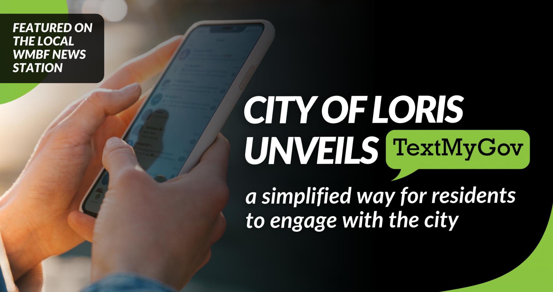 City of Loris unveils TextMyGov